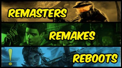 Remasters, remakes e reboots.